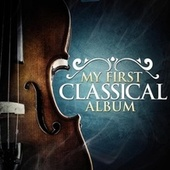 My First Classical Album by Various Artists