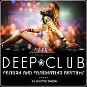 Deep Club (Fashion and Fashinating Rhythms) by Various Artists