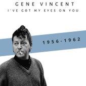 I've Got My Eyes on You (1956-1962) de Gene Vincent