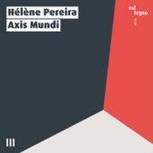 Axis Mundi by Hélène Pereira