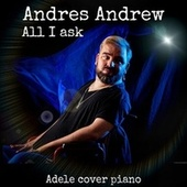 All I Ask (Cover - Piano Version) von Andres Andrew