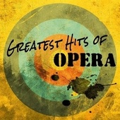 Greatest Hits of Opera by Various Artists