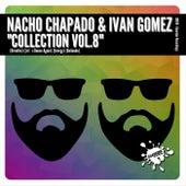 Nacho Chapado & Ivan Gomez Collection Vol.8 by Nacho Chapado