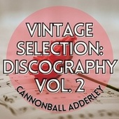 Vintage Selection: Discography, Vol. 2 (2021 Remastered) by Cannonball Adderley