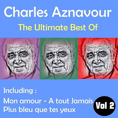 The Ultimate Best of, Volume 2 by Charles Aznavour