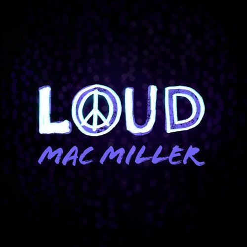 Loud by Mac Miller