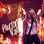 Stomp the Fire Out by Payton Rae