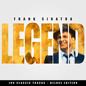 Legend - Frank Sinatra - 100 Classic Tracks (Deluxe Edition) by Frank Sinatra