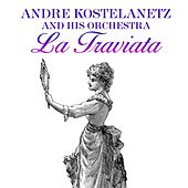 La Traviata de Andre Kostelanetz And His Orchestra