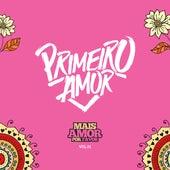 Mais Amor por Favor, Vol. 01 (Ao Vivo) de Primeiro Amor