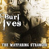 The Wayfaring Stranger by Burl Ives