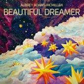 Beautiful Dreamer von Aubrey Adams-McMillan