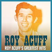 Roy Acuff's Greatest Hits by Roy Acuff