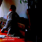 Relax Music: Babies Recreation Wave Sound von Baby Music (1)