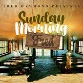 Sunday Morning Fred von Fred Hammond