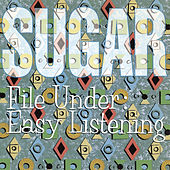File Under: Easy Listening (Remastered) by Sugar