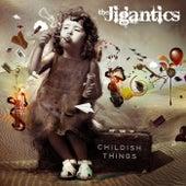 Childish Things by The Jigantics