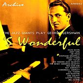'S Wonderful: The Jazz Giants Play George Gershwin de Various Artists
