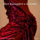 Kaempfert a la Carte by Bert Kaempfert