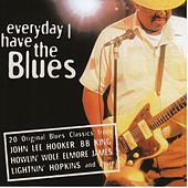 Everyday I Have The Blues by Various Artists