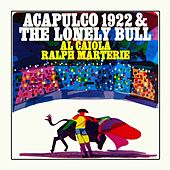 Acapulco 1922 And The Lonely Bull by Al Caiola