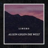 Allein gegen die Welt by Libero