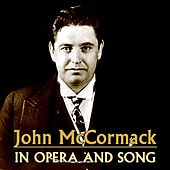 In Opera And Song by John McCormack