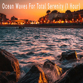 Ocean Waves For Total Serenity (1 Hour) by Color Noise Therapy