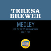 Pack Up Your Troubles In Your Old Kit-Bag/Smiles/Till We Meet Again (Medley/Live On The Ed Sullivan Show, July 2, 1961) by Teresa Brewer