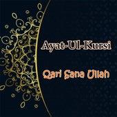 Ayat-Ul-Kursi by Qari Sana Ullah