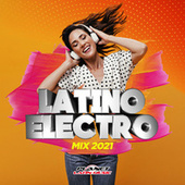 Latino Electro Mix 2021 by Various Artists