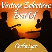 Vintage Selection: Best Of (2021 Remastered) von Carlos Lyra