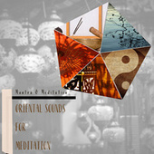 Oriental Sounds for Meditation de Mantra