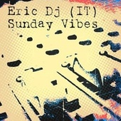 Sunday Vibes von Eric Dj (IT)