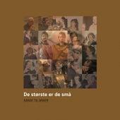 De Største Er De Små by Various Artists