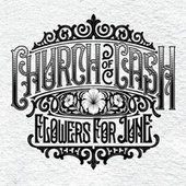 Flowers for June by Church of Cash