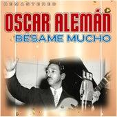 Bésame Mucho (Remastered) by Oscar Alemán