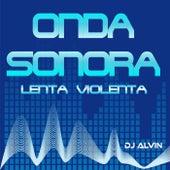 Onda Sonora Lenta Violenta de DJ Alvin