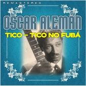 Tico-Tico No Fubá (Remastered) by Oscar Alemán