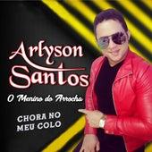 Chora no Meu Colo de Arlyson Santos