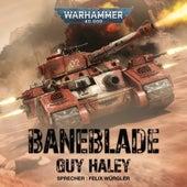 Warhammer 40.000: Baneblade (Ungekürzt) von Guy Haley