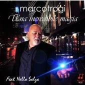 Una incredibile magia (feat. Nello Salza) di Marco Trogi