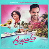 Acapulco: Season 1 (Apple TV+ Original Series Soundtrack) de Cast of Acapulco