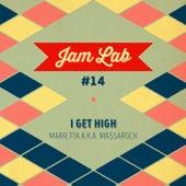 Jam Lab #14 - I Get High by Marietta