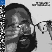 At The Date Of This Writing, Vol. 1 by J-Live