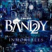 Inmortales von Grupo Bandy2
