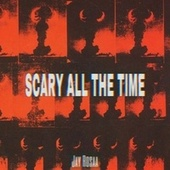 Scary All the Time von Jay Rosaa