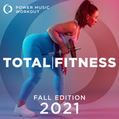Total Fitness 2021 - Fall Edition (nonstop Workout Mix 132 BPM) by Power Music Workout