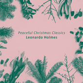 Peaceful Christmas Classics de Leonardo Holmes