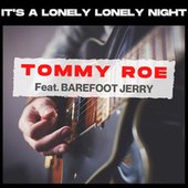 It's a Lonely Lonely Night by Tommy Roe